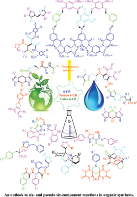 An Outlook to Six- and Pseudo Six-component Reactions in Organic Synthesis with a Glance at Some Aspects of Green Chemistry